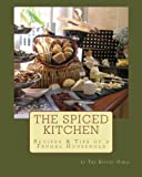 img - for The Spiced Kitchen: Recipes & Tips of a Frugal Househould book / textbook / text book