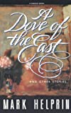 A Dove of the East and: Other Stories (0156261405) by Helprin, Mark