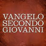 Vangelo secondo Giovanni [The Gospel of John] |  Gli Ascoltalibri