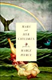 Mars and Her Children: Poems (0679738770) by Marge Piercy