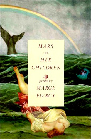 Mars and Her Children: Poems, Marge Piercy
