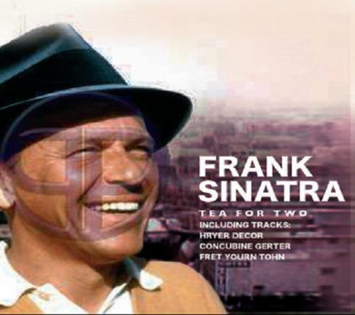 Frank Sinatra - Tea For Two - Zortam Music
