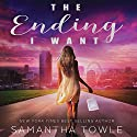 The Ending I Want Audiobook by Samantha Towle Narrated by Nick Court, Emily Bauer
