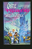 Castle Spellbound (0441094074) by John Dechancie