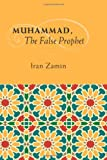 img - for Muhammad, The False Prophet book / textbook / text book