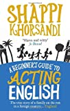 Shappi Khorsandi A Beginner's Guide To Acting English