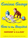 Curious George Goes to the Hospital (Curious George - Level 1)
