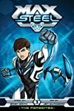 img - for Max Steel: The Parasites, Vol. 1 book / textbook / text book