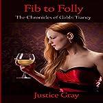 Fib to Folly: The Chronicles of Gabbi Trancy | Justice Gray