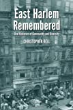 img - for East Harlem Remembered: Oral Histories of Community and Diversity book / textbook / text book