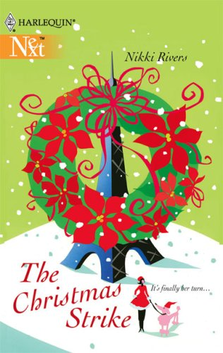 The Christmas Strike (Harlequin Next), NIKKI RIVERS