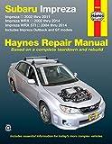 img - for Subaru Impreza 2002 thru 2011, Impreza WRX 2002 thru 2014, Impreza WRX STI 2004 thru 2014: Includes Impreza Outback and GT Models (Haynes Repair Manual) book / textbook / text book