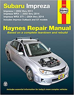2014: Includes Impreza Outback and GT Models (Haynes Repair Manual