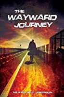 The Wayward Journey (Volume 1)
