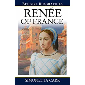 Renee of France (Bitesize Biographies)