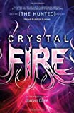 Crystal Fire (The Hunted (Teen))