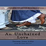 An Unchained Love | Teresa Lilly