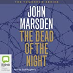 The Dead of the Night: Tomorrow Series #2 (       UNABRIDGED) by John Marsden Narrated by Suzi Dougherty