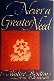 img - for Never a Greater Need book / textbook / text book