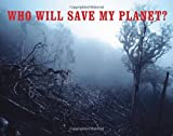 img - for Who Will Save My Planet? book / textbook / text book
