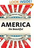 America the Beautiful: A Patriotic Book with Photographs and Lyrics (4th of July Favorites for all ages)
