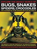 img - for Explore the Deadly World of Bugs, Snakes, Spiders, Crocodiles book / textbook / text book
