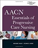 img - for AACN Essentials of Progressive Care Nursing by Marianne Chulay (2006-12-07) book / textbook / text book