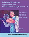 img - for Client-Server Applications with Visual FoxPro and SQL Server by Chuck Urwiler (2000-10-01) book / textbook / text book
