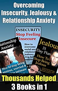 (FREE on 8/13) Overcoming Insecurity, Jealousy And Anxiety In Relationships: Proven Ways Of Dealing With Insecurities, Anxiety And Jealousy by Ryan Help - http://eBooksHabit.com