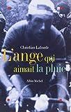 img - for Ange Qui Aimait La Pluie (L') (Romans, Nouvelles, Recits (Domaine Francais)) (French Edition) book / textbook / text book