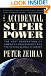 The Accidental Superpower: The Next G...