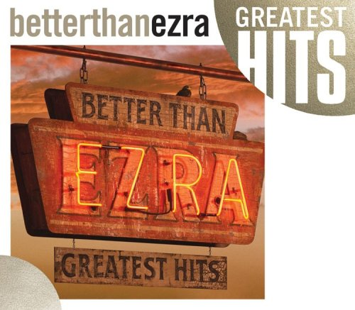 BETTER THAN EZRA - Ezra: Greatest Hits - Zortam Music