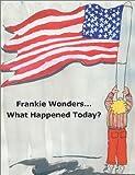 Frankie Wonders ... What Happened Today?