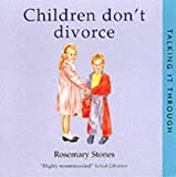 Rosemary Stones Children Don't Divorce (Talking it Through)