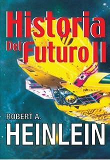 Historia Del Futuro (Vol. 1)
