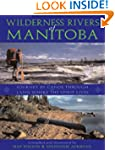 Wilderness Rivers of Manitoba: Journe...