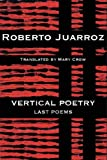 Vertical Poetry: Last Poems (English and Spanish Edition)