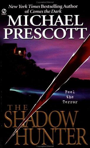 The Shadow Hunter, MICHAEL PRESCOTT