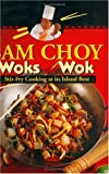 img - for Sam Choy Woks the Wok: Stir Fry Cooking at Its Island Best book / textbook / text book