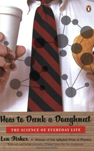 How to Dunk a Doughnut: The Science of Everyday Life, Len Fisher