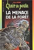 echange, troc R. L. (Robert Lawrence) Stine - Chair de poule, numéro 33 : La Menace de la forêt