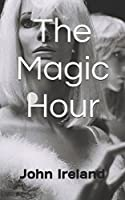 The Magic Hour [Kindle Edition]