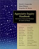 Appreciative Inquiry Handbook (Book Only): The First in a Series of AI Workbooks for Leaders of Change