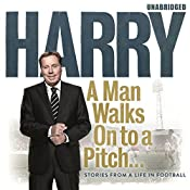 A Man Walks On to a Pitch | [Harry Redknapp]