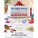 The Great British Bake Off: How to turn everyday bakes into showstoppersby Linda Collister