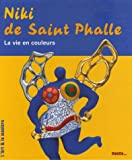 echange, troc Palette - Niki de Saint Phalle : La vie en couleurs