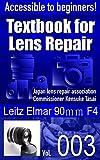 Accessible to beginners! Textbook for Camera Lens Repair Vol.003: Leitz Elmar 90mm F4 (Text book for Camera Lens Repair)