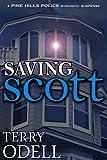 Saving Scott (Pine Hills Police Book 3)