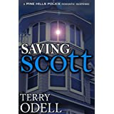 Saving Scott (Pine Hills Police Book 3) ~ Terry Odell
