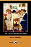 Maria Edgeworth The Good French Governess (Dodo Press)